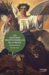 Dernières parutions sur Histoire du droit, Les aventures constitutionnelles de la France