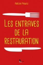 Dernières parutions sur Cuisine et vins, Les entraves de la restauration