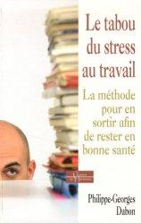 Dernières parutions dans Chemins de l'harmonie, Le tabou du stress au travail. La méthode pour en sortir afin de rester en bonne santé