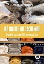 Dernières parutions sur Récits de voyages-explorateurs, Les routes du cachemire - Enquête sur une filière cousue d'o