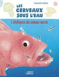 Dernières parutions sur Vie des mers et océans, Les Cerveaux sous l'eau