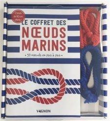 Dernières parutions sur Bateaux - Voiliers, Le coffret des noeuds marins. 50 noeuds en pas à pas. Avec 2 bouts de 90 cm