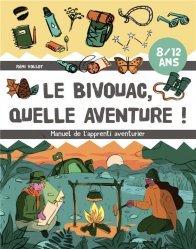 Dernières parutions sur Activités autour de la nature, Le bivouac, quelle aventure !