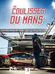 Dernières parutions sur Formule 1 , Rallyes , Courses, Les Coulisses du MANS