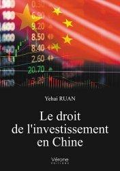 Dernières parutions sur Commerce international, Le droit de l'investissement en Chine