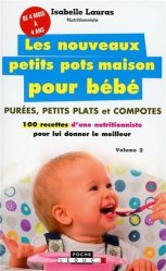 Souvent acheté avec Structure des aliments et effets nutritionnels, le Les nouveaux petits pots maison pour bébé
