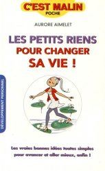 Dernières parutions dans C'est malin poche, Les petits riens pour changer sa vie, c'est malin