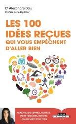 Nouvelle édition Les 100 idées reçues qui vous empêchent d'aller bien