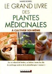 Souvent acheté avec Guide des plantes médicinales, le Le grand livre des plantes médicinales à cultiver soi-même