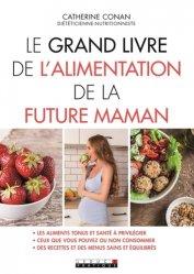 Dernières parutions dans Le grand livre, Le grand livre de l'alimentation de la future maman