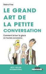 Dernières parutions dans Poche, Le grand art de la petite conversation. Comment briser la glace dans toutes les occasions