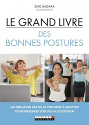Dernières parutions sur Ergothérapie - Psychomotricité - Podologie, Le grand livre des bonnes postures