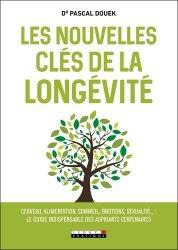 Dernières parutions sur Beauté - Jeunesse, Les nouvelles cles de la longevité