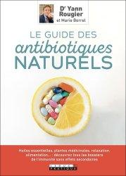 Dernières parutions sur La santé au naturel, Le guide des antibiotiques naturels