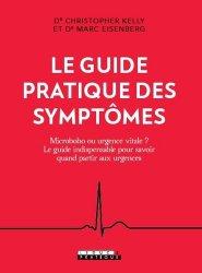 Dernières parutions dans Santé/Forme, Le guide pratique des symptômes. Micro-bobo ou urgence vitale ? Le guide indispensable pour savoir quand partir aux urgences