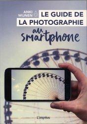 Nouvelle édition Le guide de la photographie au smartphone