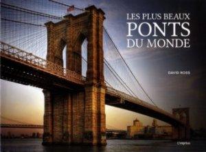 Dernières parutions sur Architecture industrielle, Les plus beaux ponts du monde