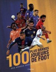 Dernières parutions sur Football, Les 100 plus grands joueurs de foot. Des années 2000 à aujourd'hui