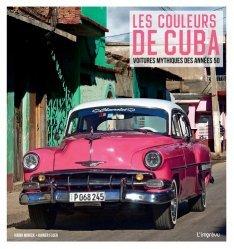 Dernières parutions sur Histoire de l'automobile, Les couleurs de Cuba. Voitures mythique des années 50