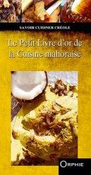 Dernières parutions dans Savoir cuisiner créole, Le petit livre d'or de la cuisine mahoraise