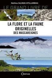 Dernières parutions sur Nature - Jardins - Animaux, Le grand livre de la flore et la faune originelles des mascareignes
