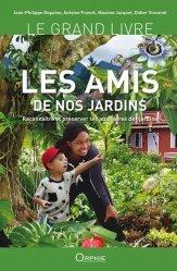 Dernières parutions sur Jardins, Le grand livre les amis de nos jardins