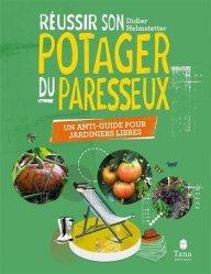 Dernières parutions sur Création et entretien du potager, Le potager du paresseux. Le guide