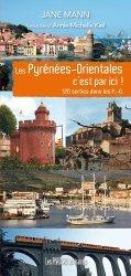 Dernières parutions sur Languedoc-Roussillon Midi-Pyrénées, Les Pyrénées-Orientales c'est par ici !