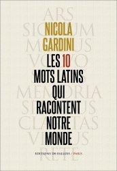 Dernières parutions sur Linguistique, Les 10 mots latins qui racontent notre monde
