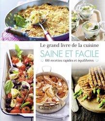 Dernières parutions sur Cuisine bio et diététique, Le grand livre de la cuisine saine & facile. 365 recettes