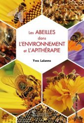 Dernières parutions sur Naturothérapie, Les abeilles dans l'environnement et l'apithérapie