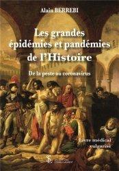 Dernières parutions sur Histoire de la médecine et des maladies, Les grandes épidémies et pandémies de l'Histoire