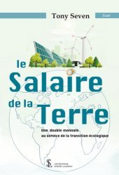 Dernières parutions sur Écologie - Environnement, Le salaire de la Terre