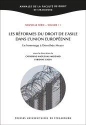 Dernières parutions sur Europe et droits de l'homme, Les réformes du droit de l'asile dans l'Union européenne. En hommage à Dorothée Meyer