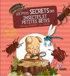 Dernières parutions sur Vie des animaux, Les p'tits secrets des insectes et petites bêtes