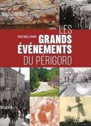 Dernières parutions dans Beau petit pays, Les grands évènements du Périgord