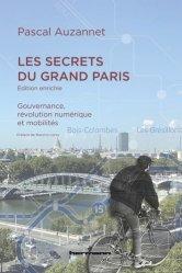 Dernières parutions sur Politiques publiques, Les secrets du Grand Paris. Gouvernance, révolution numérique et mobilités, Edition actualisée