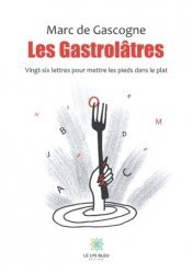 Dernières parutions sur Cuisine et vins, Les Gastrolâtres