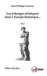 Dernières parutions sur Histoire de l'art, Les échanges artistiques dans l'Europe historique