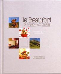 Dernières parutions sur Fromages, Le Beaufort de l'alpage aux papilles
