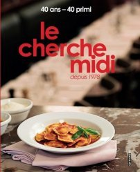 Dernières parutions sur Cuisine italienne, Le cherche midi, depuis 1978. 40 ans -  40 primi, Edition bilingue français-anglais