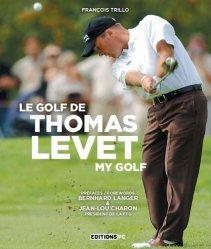 Dernières parutions sur Golf, Le golf de Thomas Levet