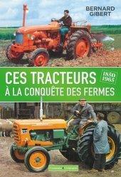 Dernières parutions sur Machines agricoles - Outils, Les tracteurs à la conquête des fermes 1850-1965