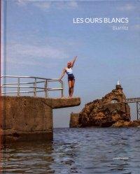 Dernières parutions sur Natation, Les Ours Blancs. Biarritz