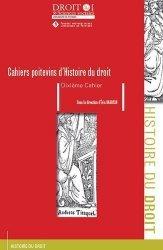Dernières parutions dans Faculté de Droit et des Sciences sociales, Les Cahiers poitevins d'Histoire du droit N° 10
