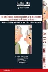 Dernières parutions sur Droit comparé, Les conséquences juridiques et sociales du vieillissement. Regards croisés en France et au Japon