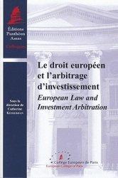 Dernières parutions dans Colloques, Le droit européen et l' arbitrage d' investissement. European Law and Investment Arbitration, Edition bilingue français-anglais