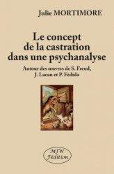 Dernières parutions sur Essais, Le concept de la castration dans une psychanalyse. Autour des oeuvres de S. Freud, J. Lacan et P. Fédida