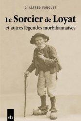 Dernières parutions sur Art populaire, Le sorcier de Loyat et autres légendes morbihannaises
