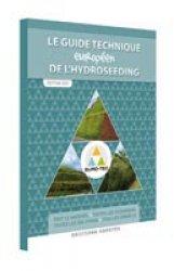 Dernières parutions sur Création d'espaces verts, Le guide technique de l'hydroseeding